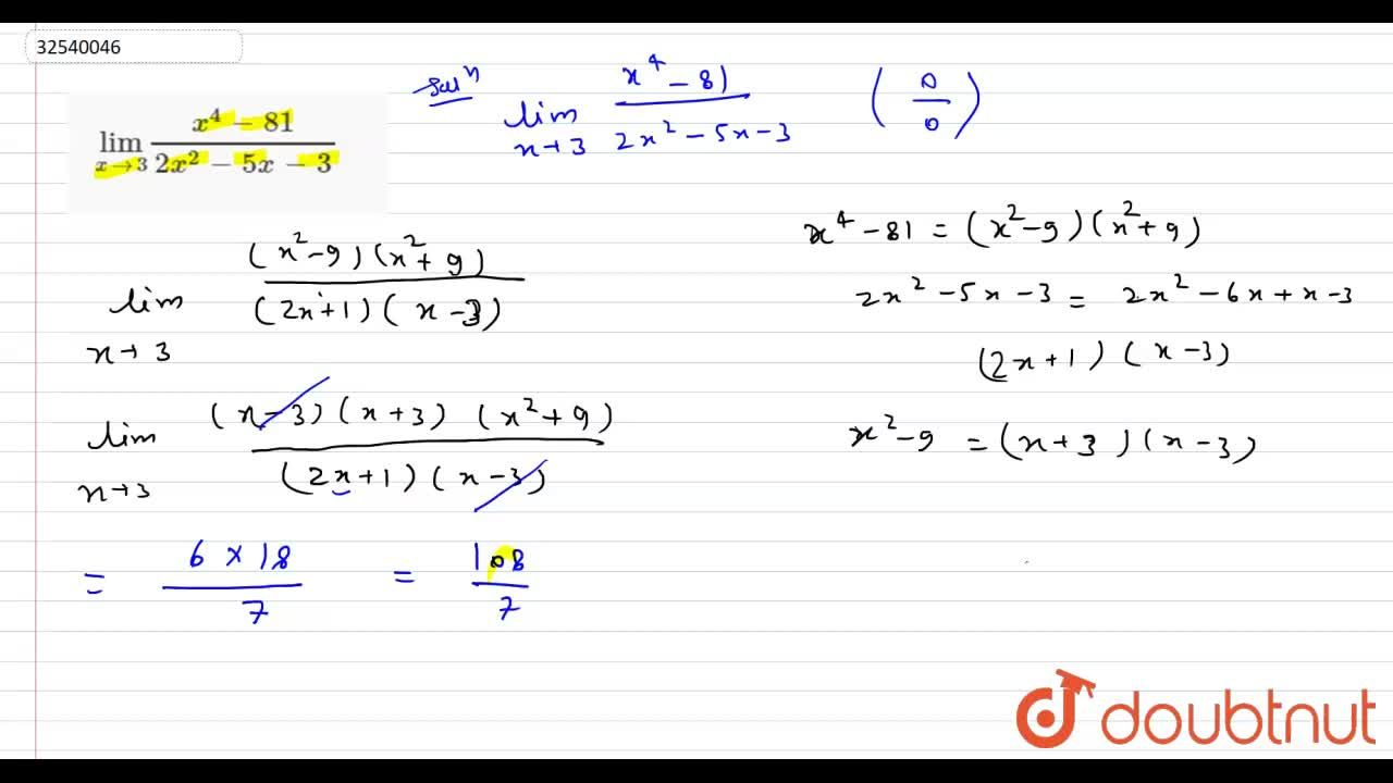 Solution for lim_(xrarr3) (x^(4)-81),(2x^(2)-5x- 3)