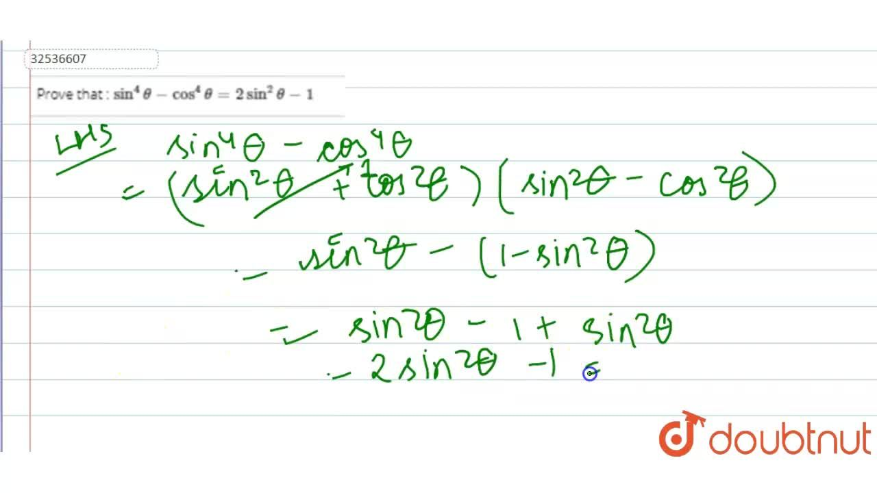 Solution for Prove that  : sin^(4)theta-cos^(4)theta=2sin^(2)t