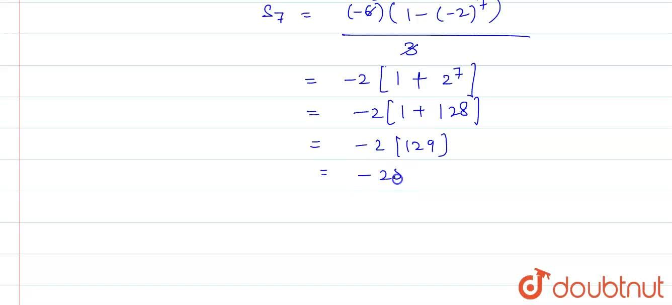 Solution for The nth term of a G.P. is 3cdot(-2)^(n). Find th