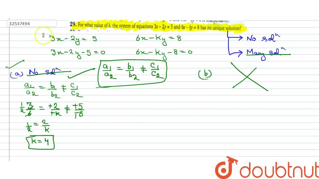 For what value of k, the system of equations 3x - 2y = 5 and 6x - ky = 8 has no unique solution?