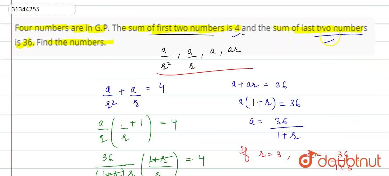 Solution for Four numbers are in G.P. The sum of first two numb