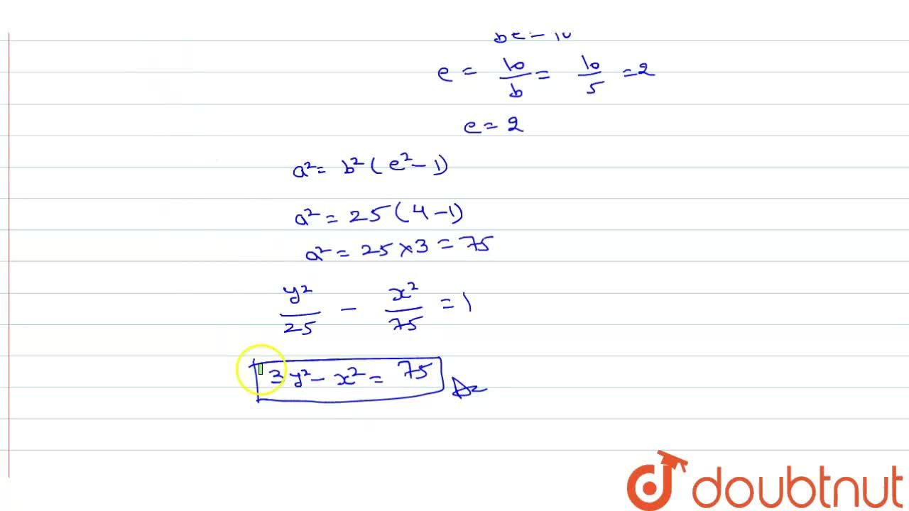 Solution for Find the equation of hyperbola whose vertices are