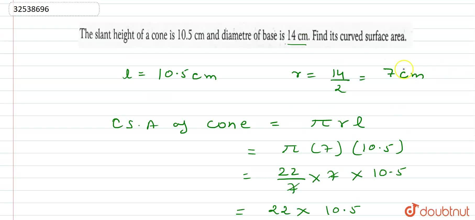 The slant height of a cone is 10.5 cm and diametre of base is 14 cm. Find its curved surface area.