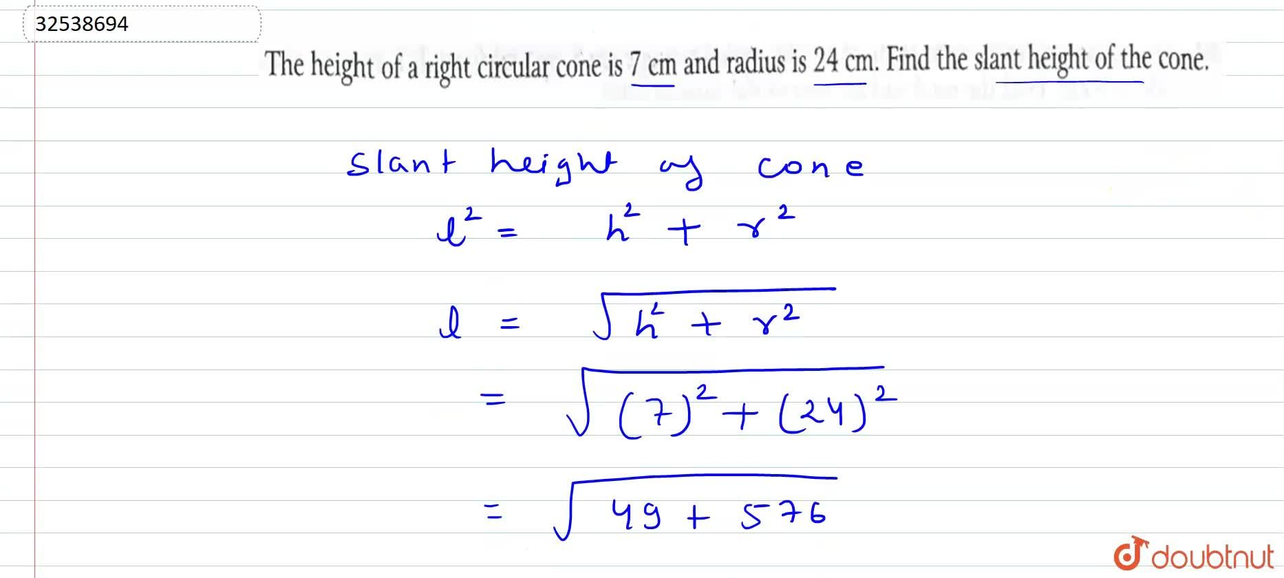 Solution for The height of a right circular cone is 7 cm and ra