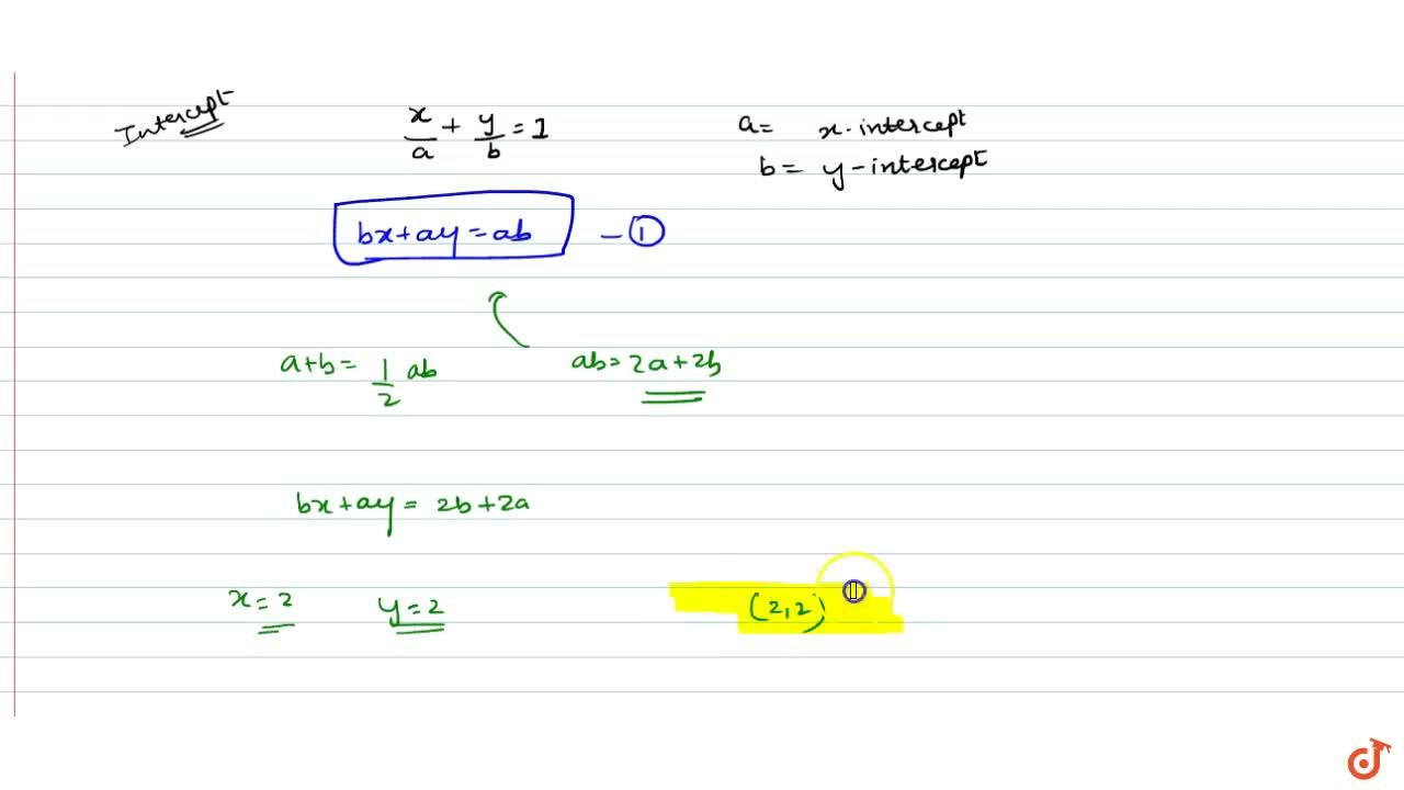 Solution for The straight line whose sum of the intercepts on t
