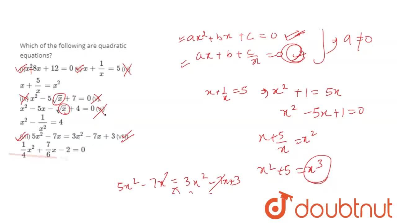 Solution for Which of the following are quadratic equations? <b