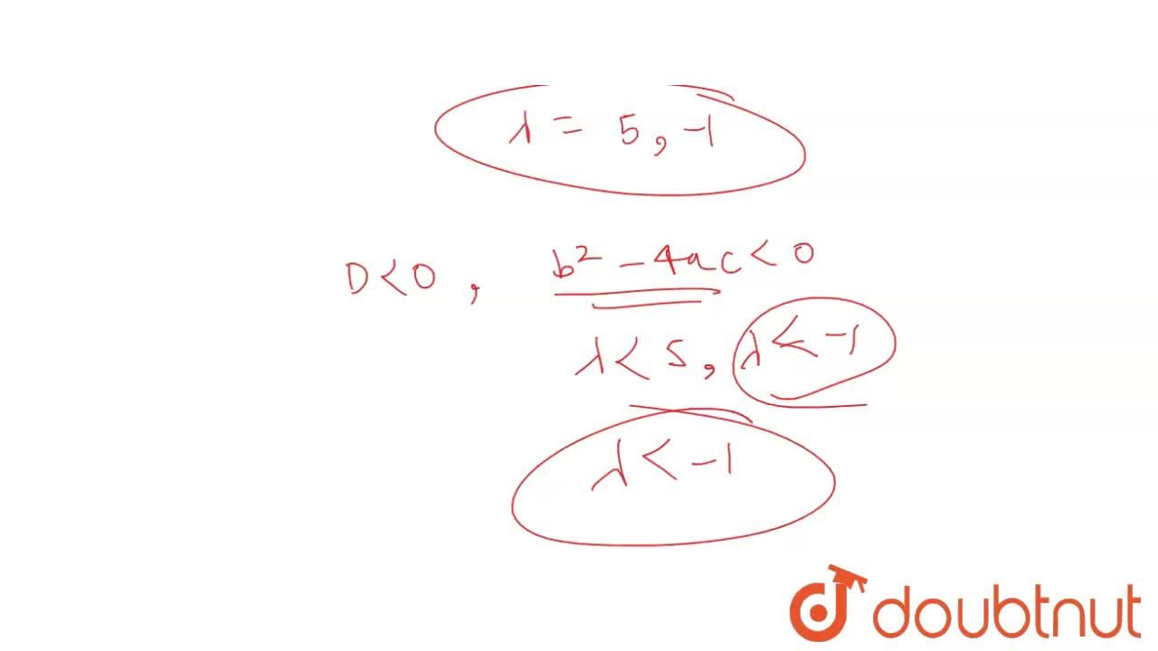 Solution for For what value(s) of lamda the quadratic equatio