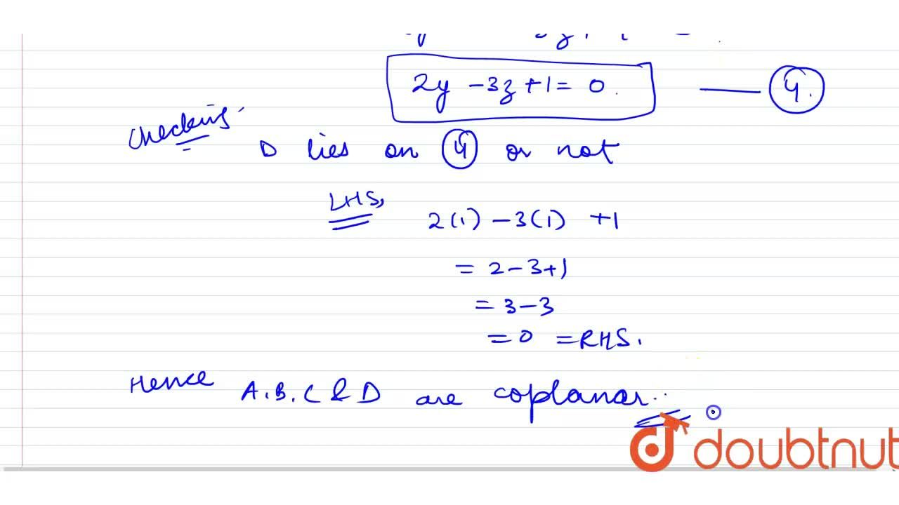 Solution for Show that the points A(0,4,3) , B(-1,-5,-3), C(-2