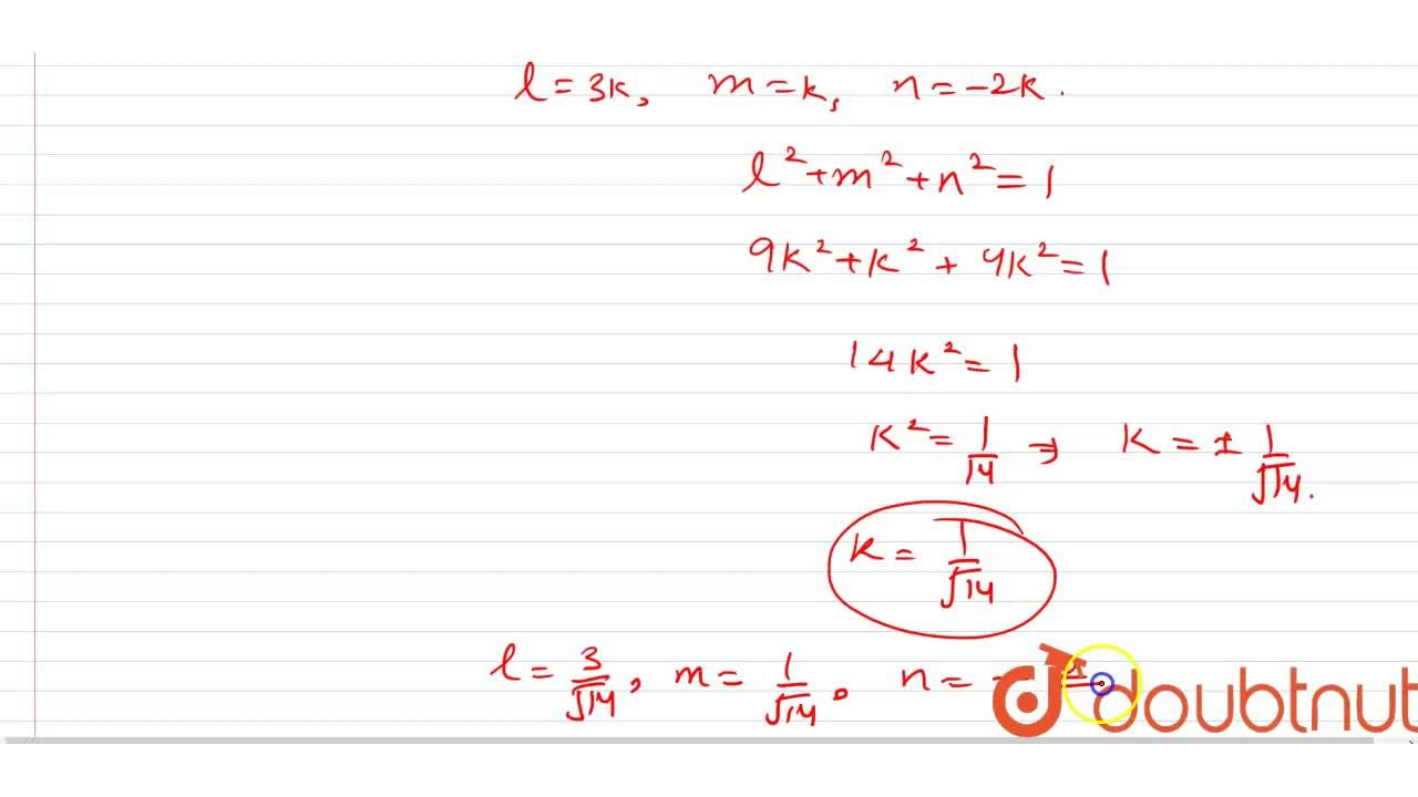 Solution for Find the direction cosines of that line whose dire