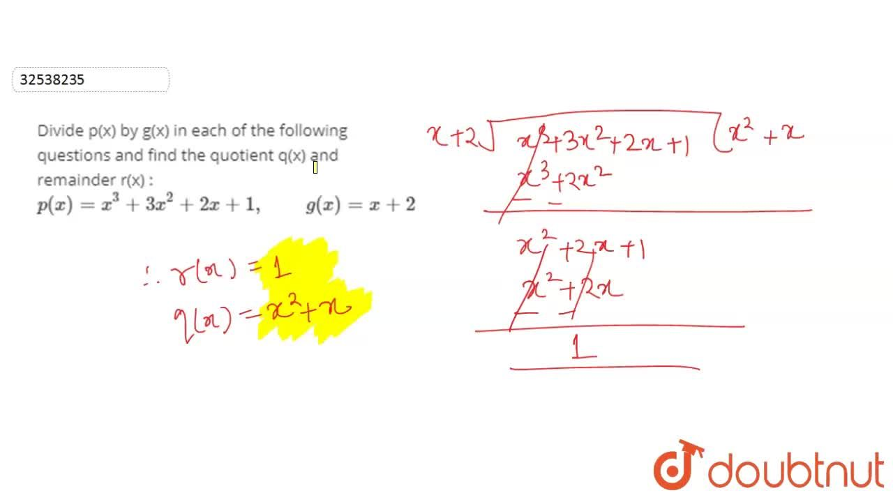 Solution for Divide p(x) by g(x) in each of the following quest