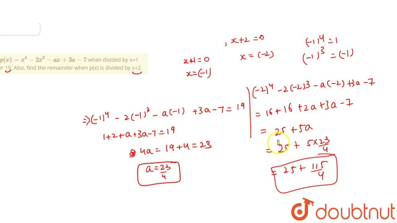 Solution for The polynomial p(x)=x^(4)-2x^(3)-ax+3a-7 when di