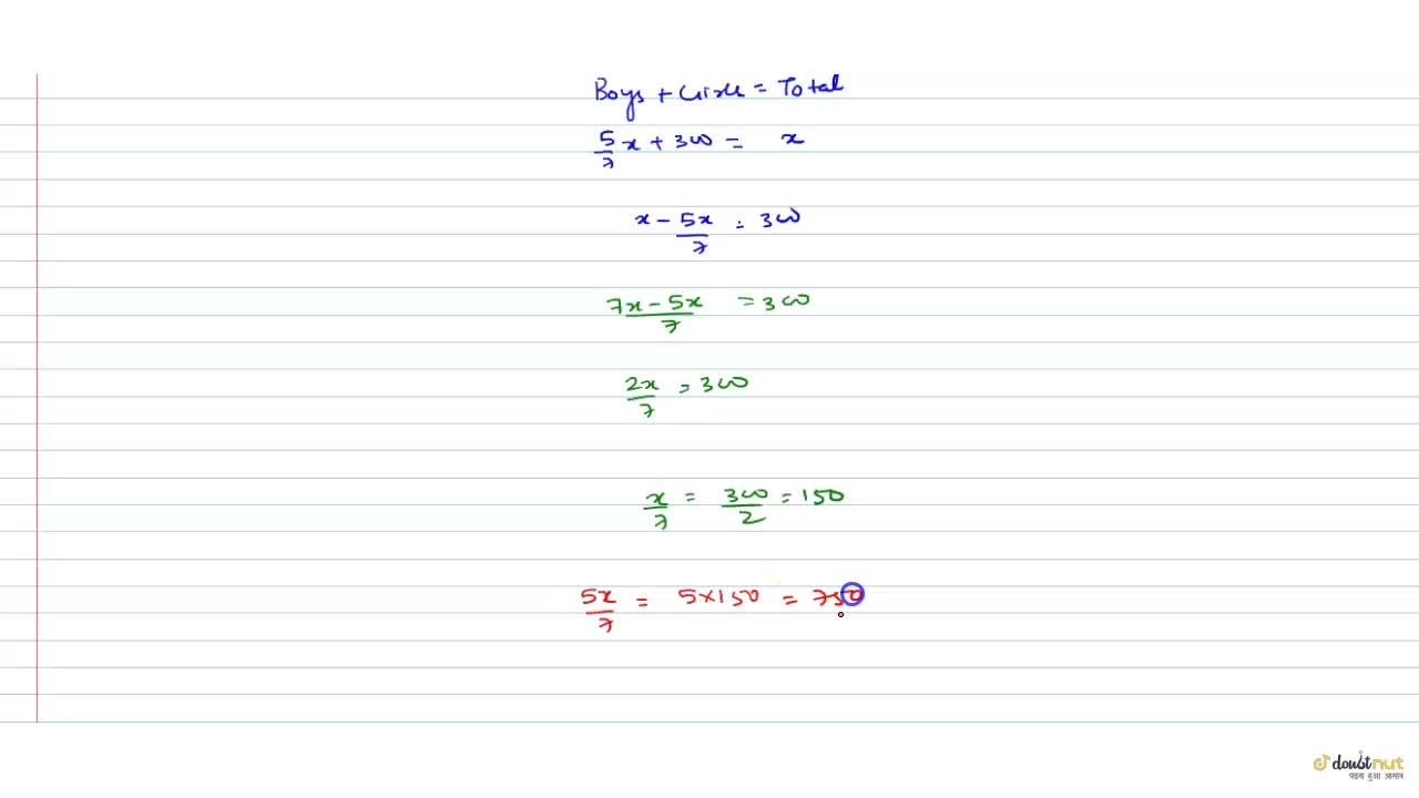 Solution for in a school 5,7 of the students are boys . if ther
