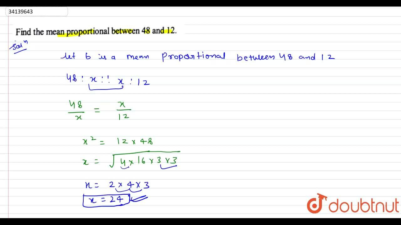 Solution for Find the mean proportional between 48 and 12.