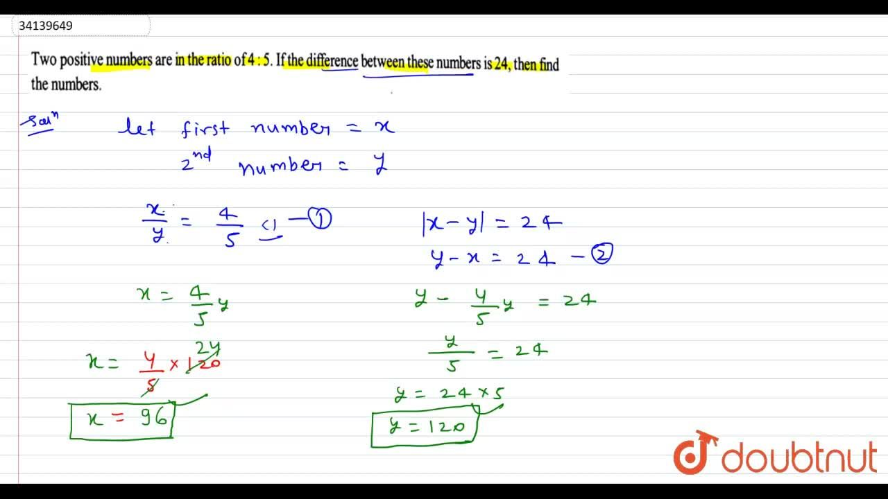 Solution for Two positive numbers are in the ratio of 4 : 5. If
