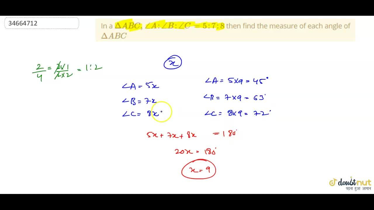 In a Delta ABC, ,_A:,_B:,_C=5:7:8 then find the measure of each angle of DeltaABC