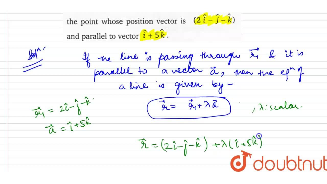 Find the vector equation of a lin e passes through the point whose position vector is (2hati-hatj-hatk) and parallel to vector hati+5hatk.