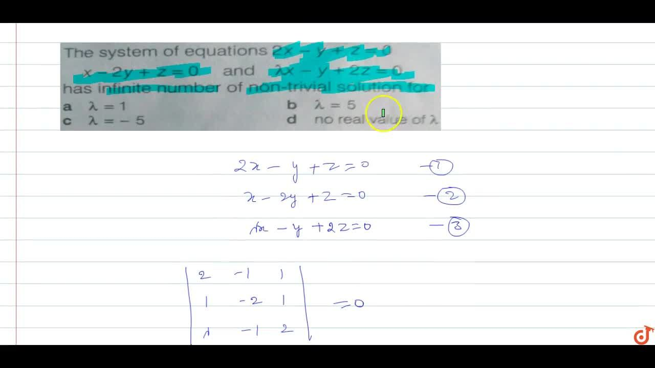 The system of equations  2x - y + z = 0,x-2y + z = 0 and lambdax - y + 2z = 0 has infinite number of non-trivial solution for