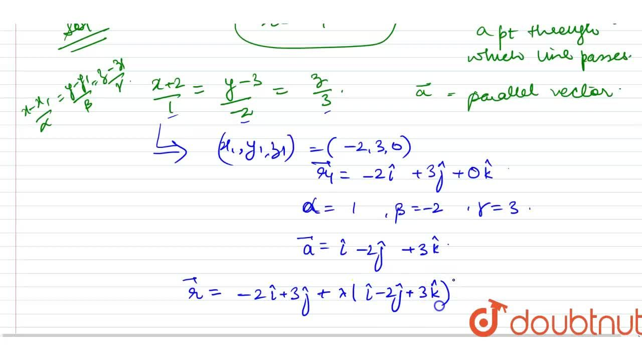 Solution for The cartesian equation of a line is (x+2),(1) = (