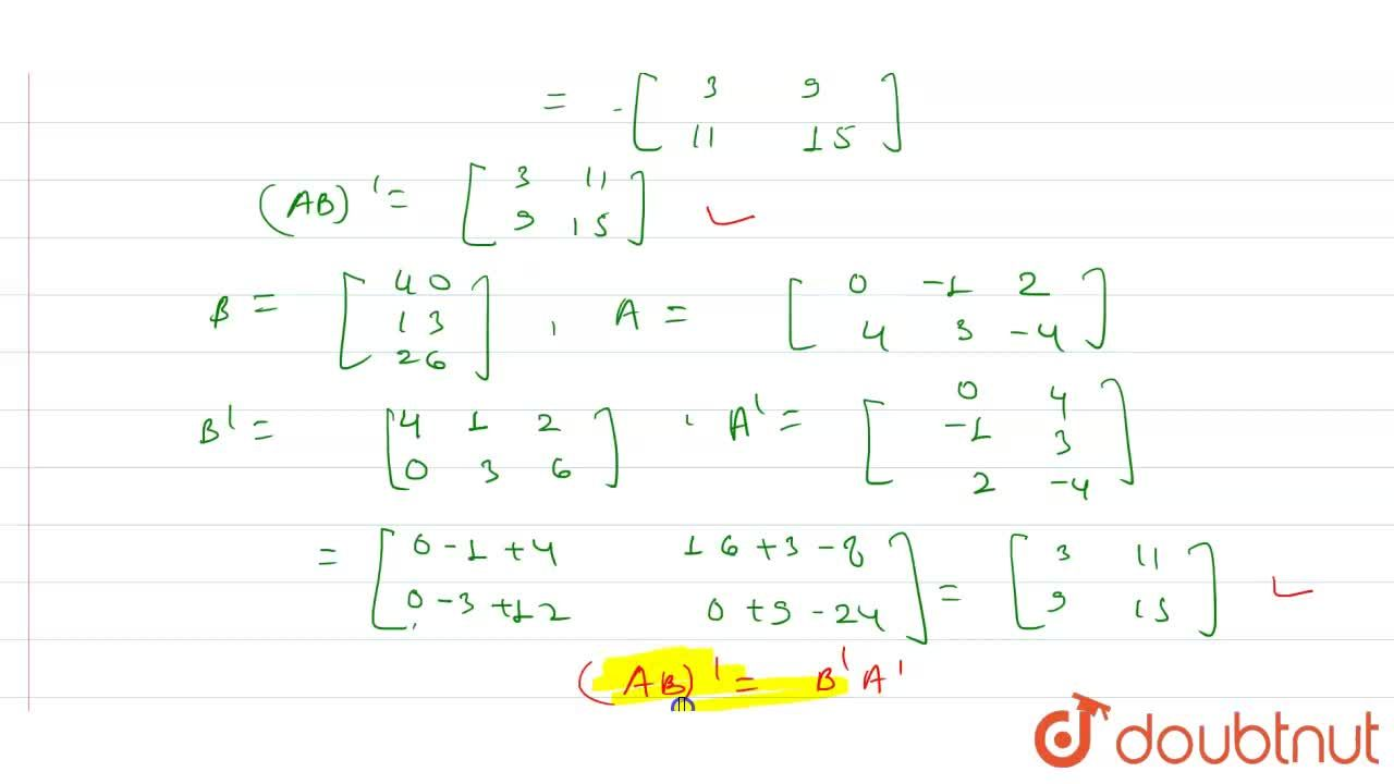 Solution for If A=[{:(0,-1,2),(4,3,-4):}] and B=[{:(4,0),(1,