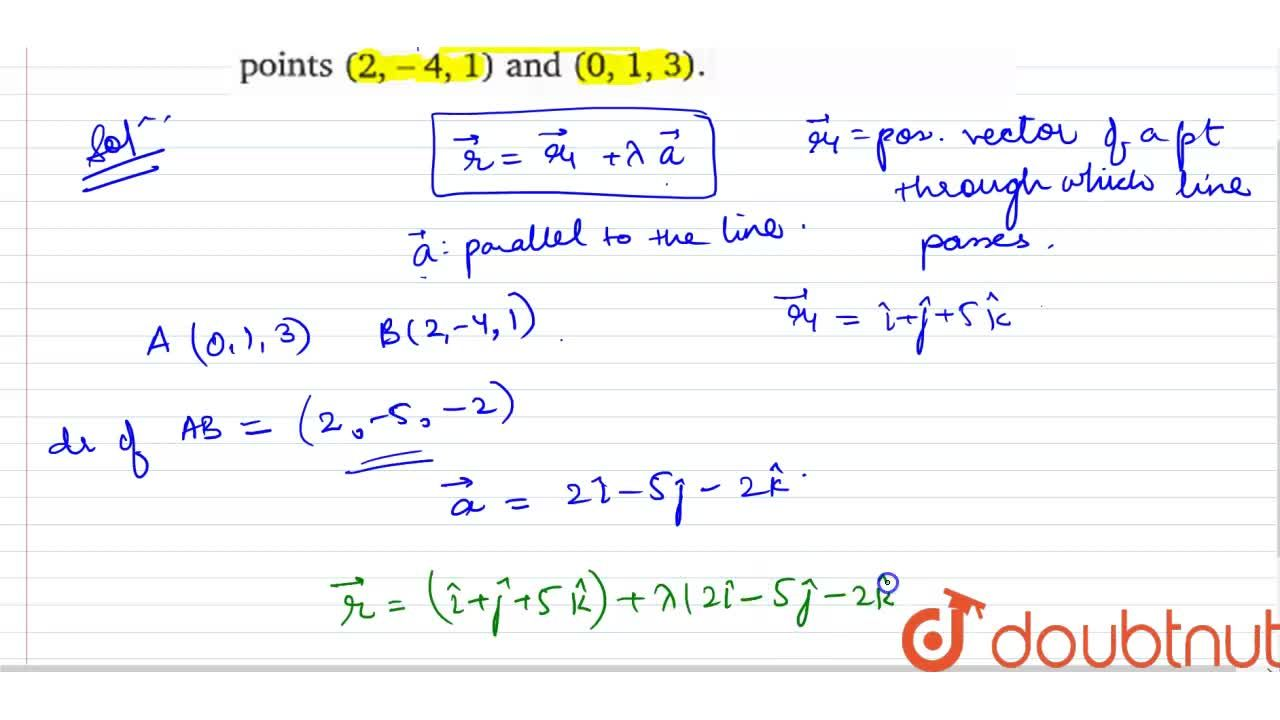 Find the equation of a line passes through the point hati+hatj+5hatk and parallel to line joining the points (2,-4,1) and (0,1,3).