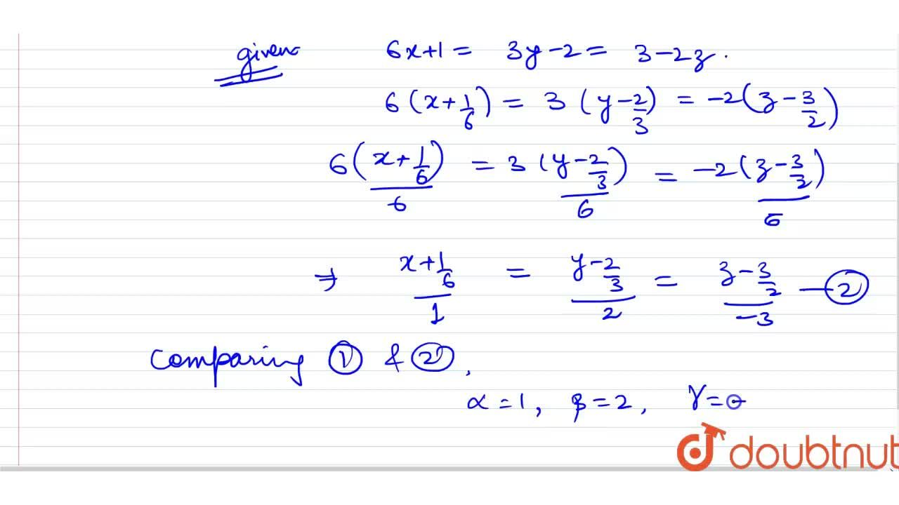 Solution for The cartesian equation of a line is 6x+1=3y-2 = 3