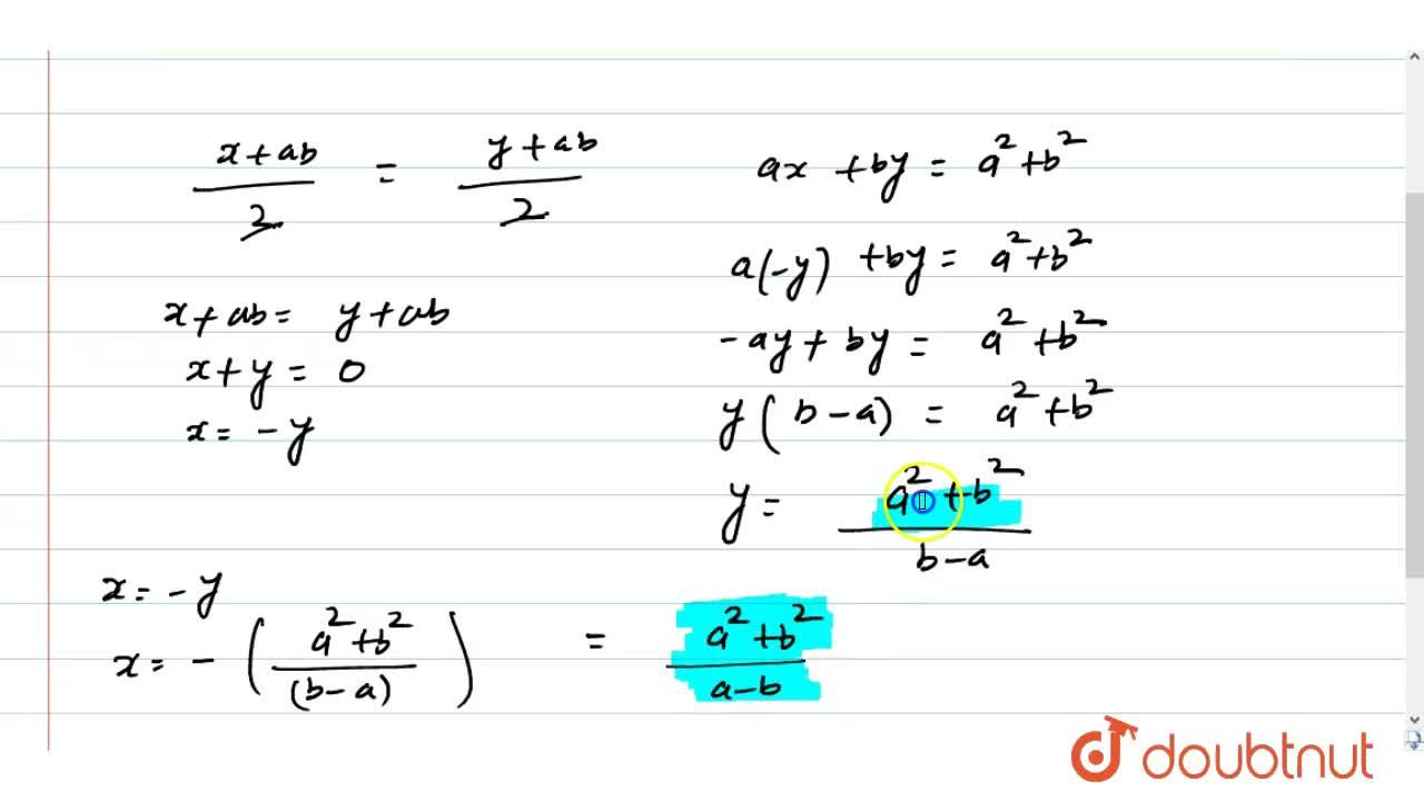 Solution for Solve (x + ab),(2) = (y + ab),(2) and ax + by =