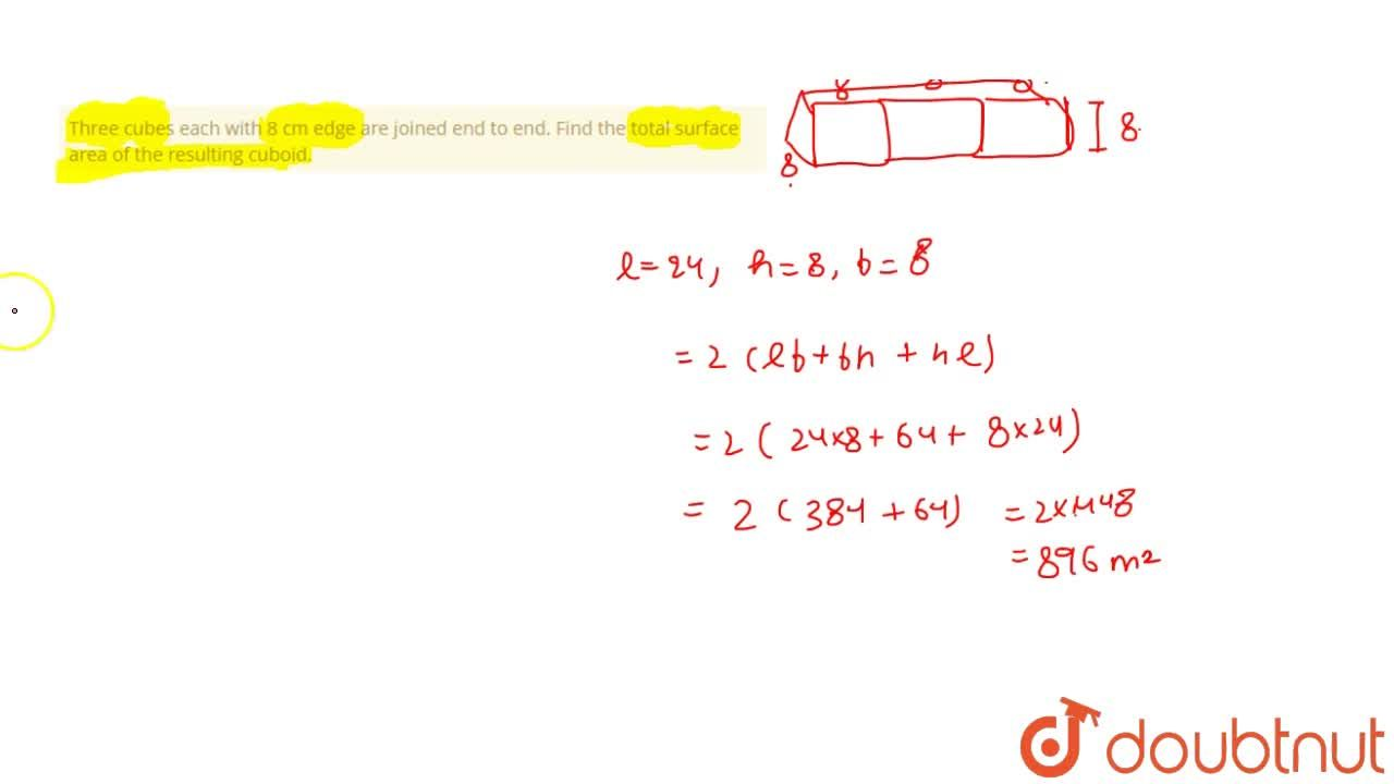 Solution for Three cubes each with 8 cm edge are joined end to