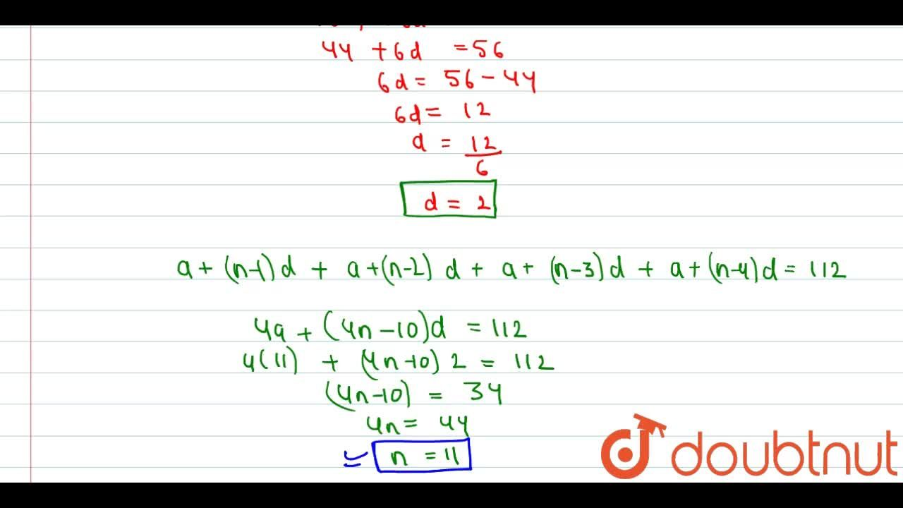 Solution for The sum of first four terms of an A.P. is 56 and t