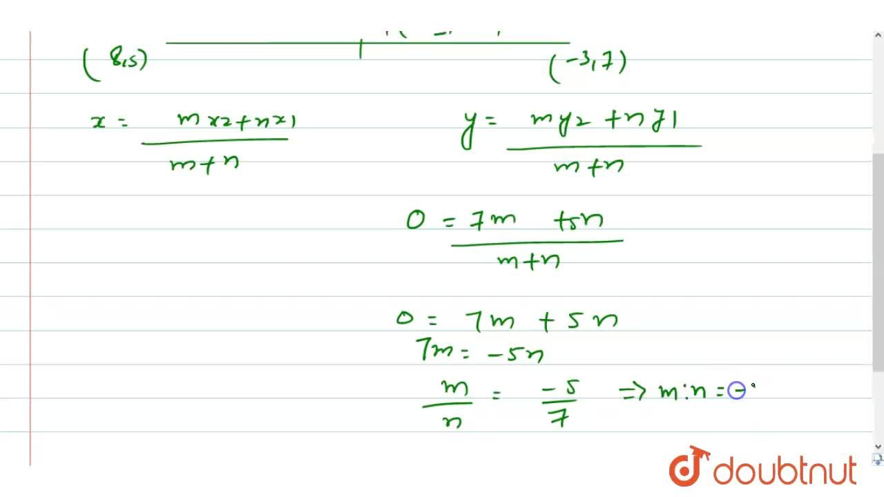 Find the ratio in which X-axis divides the line segment joining the points (8, 5)  and (-3, 7).