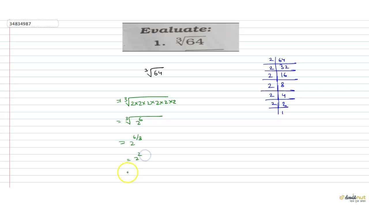 Solution for Evaluate: (64)^(1,3)