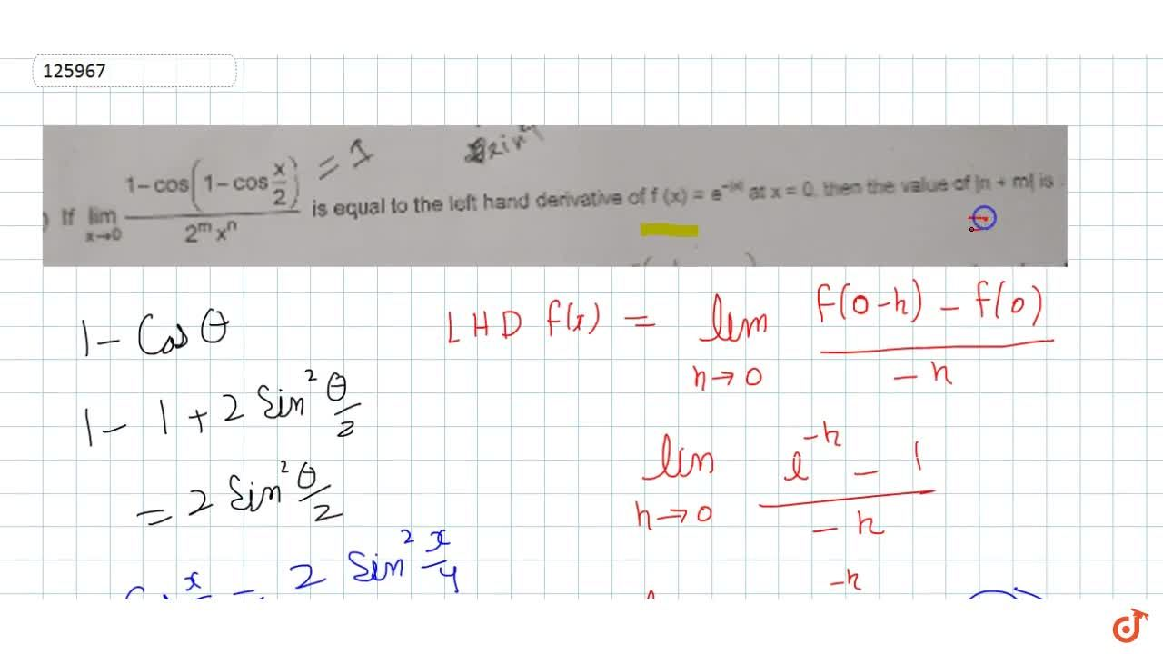 Solution for If  lim_(x->0) (1-cos(1-cos(x,2))),(2^m x^n) is