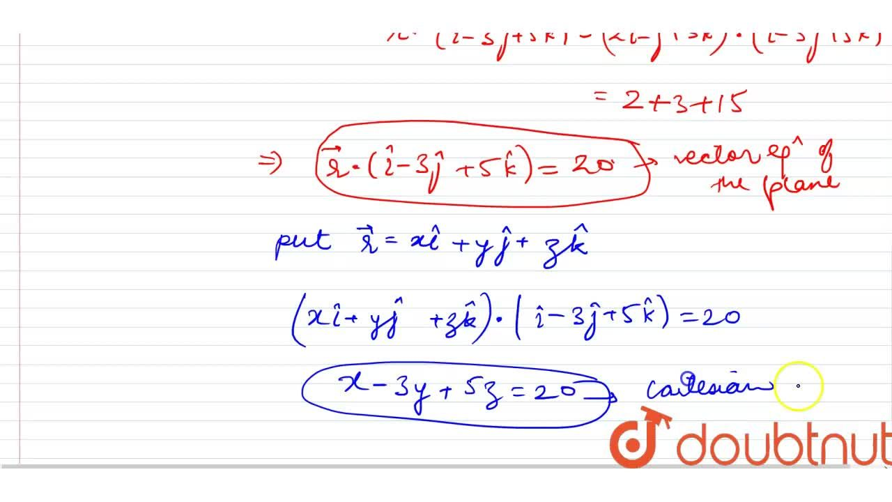 Solution for Find the vector  and cartesian equation of a plane