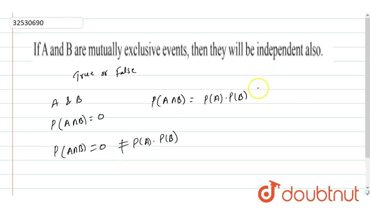 Solution for If A and B are mutually exclusive events, then the