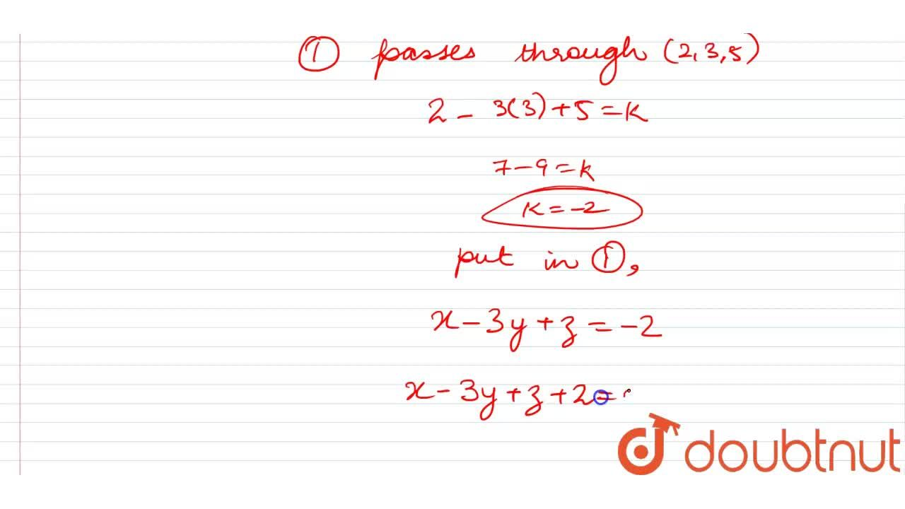 Solution for Find the equation of the plane passes through the