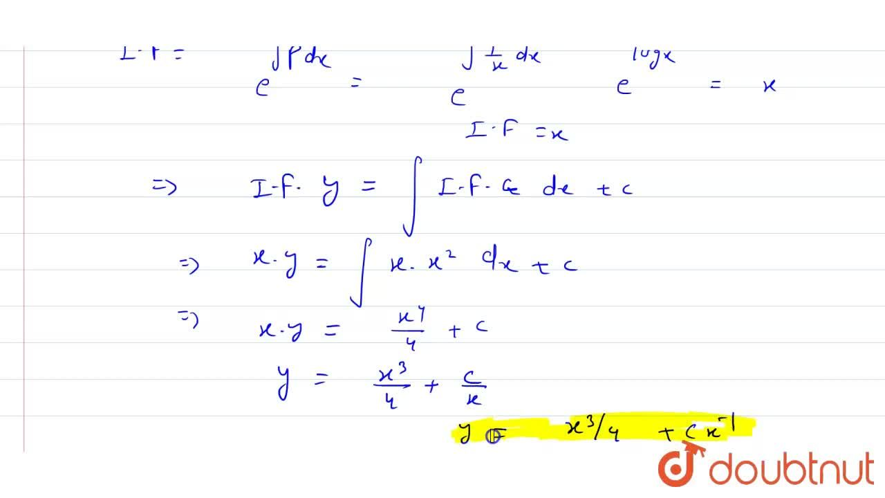 Find the general solution of the following differential equations  (i)x(dy),(dx)+y=x^(3)