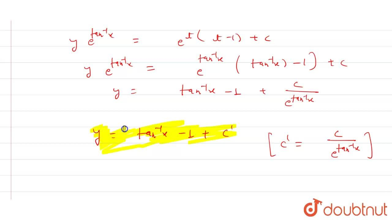 Find the general solution of the following differential equations <br> (1+x^(2))(dy),(dx)+y=tan^(-1)x