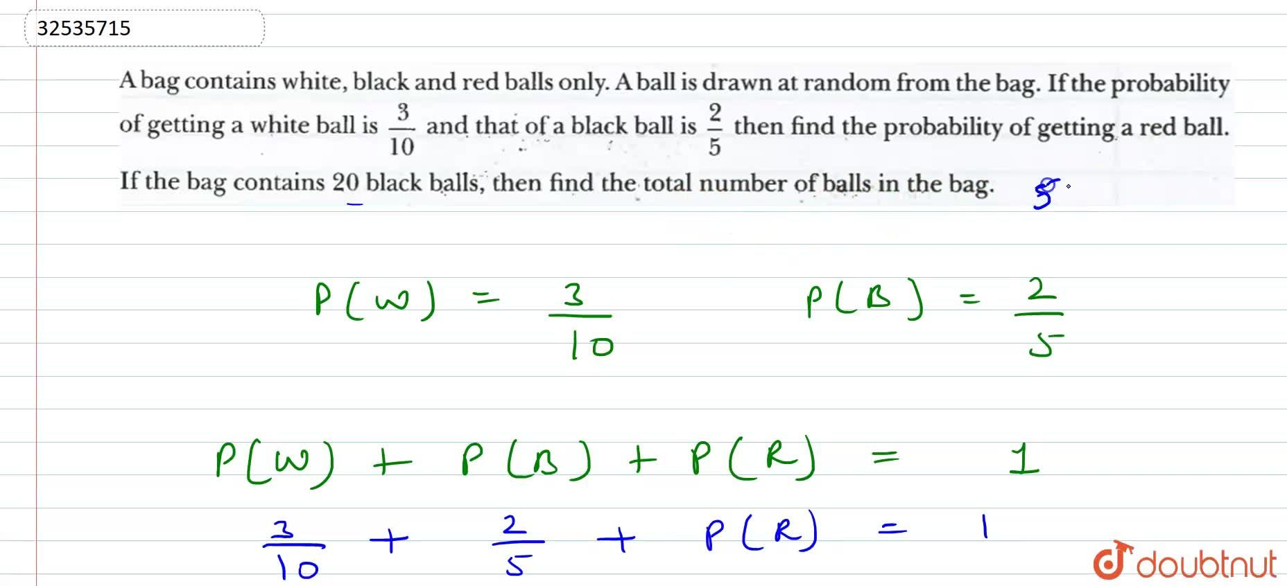 Solution for A bag constains  white, black and red ball only. A