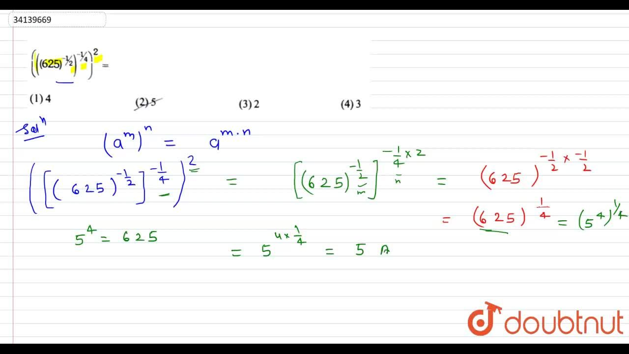 Solution for (((625)^(-1,,2))^(-1,,4))^(2)=