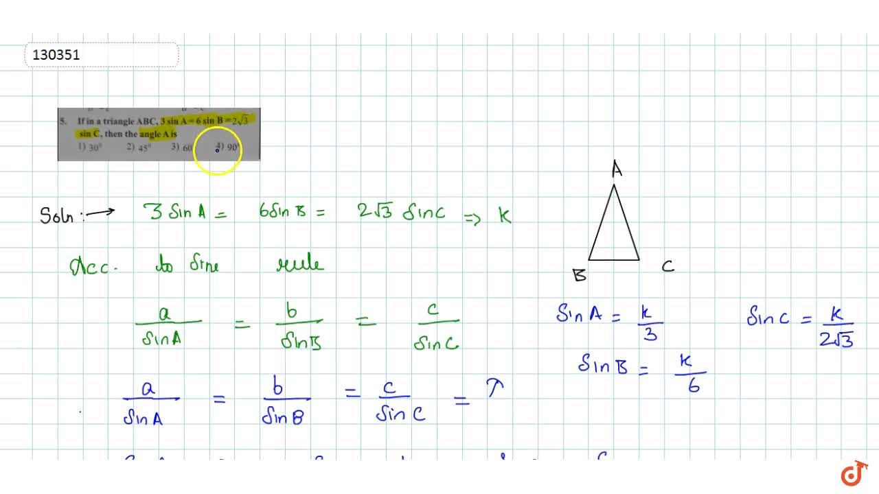 Solution for If in a triangle  ABC, 3 sin A = 6 sin B=2sqrt3si