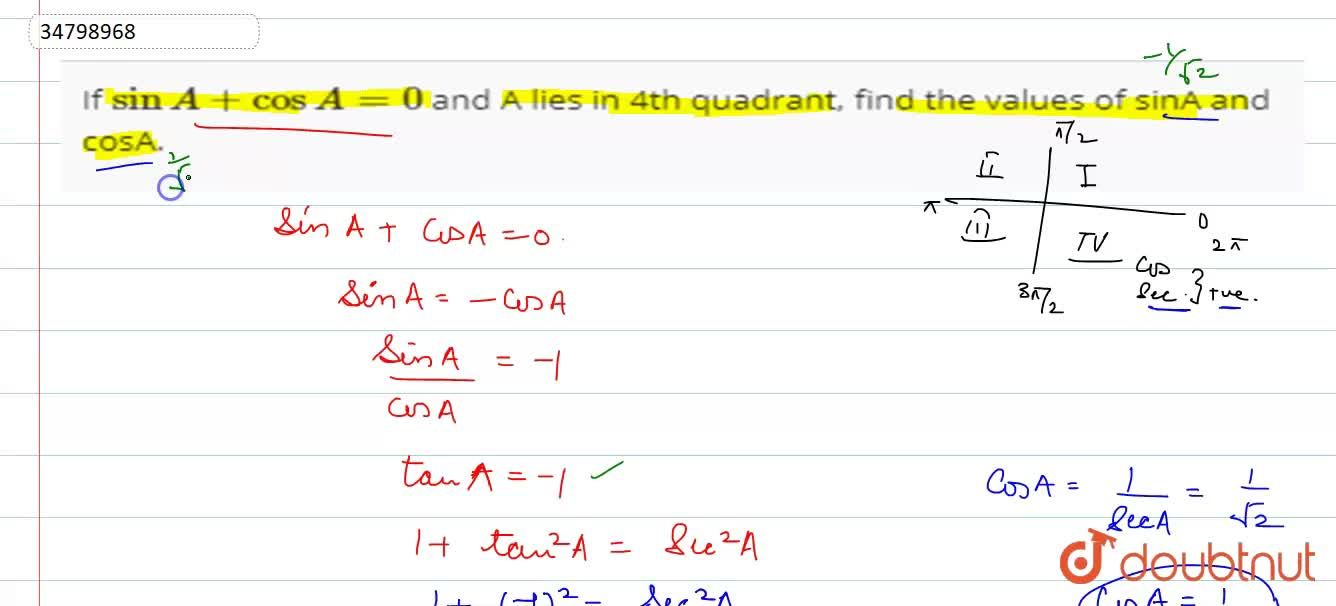 Solution for If sinA+cosA=0 and A lies in 4th quadrant, find