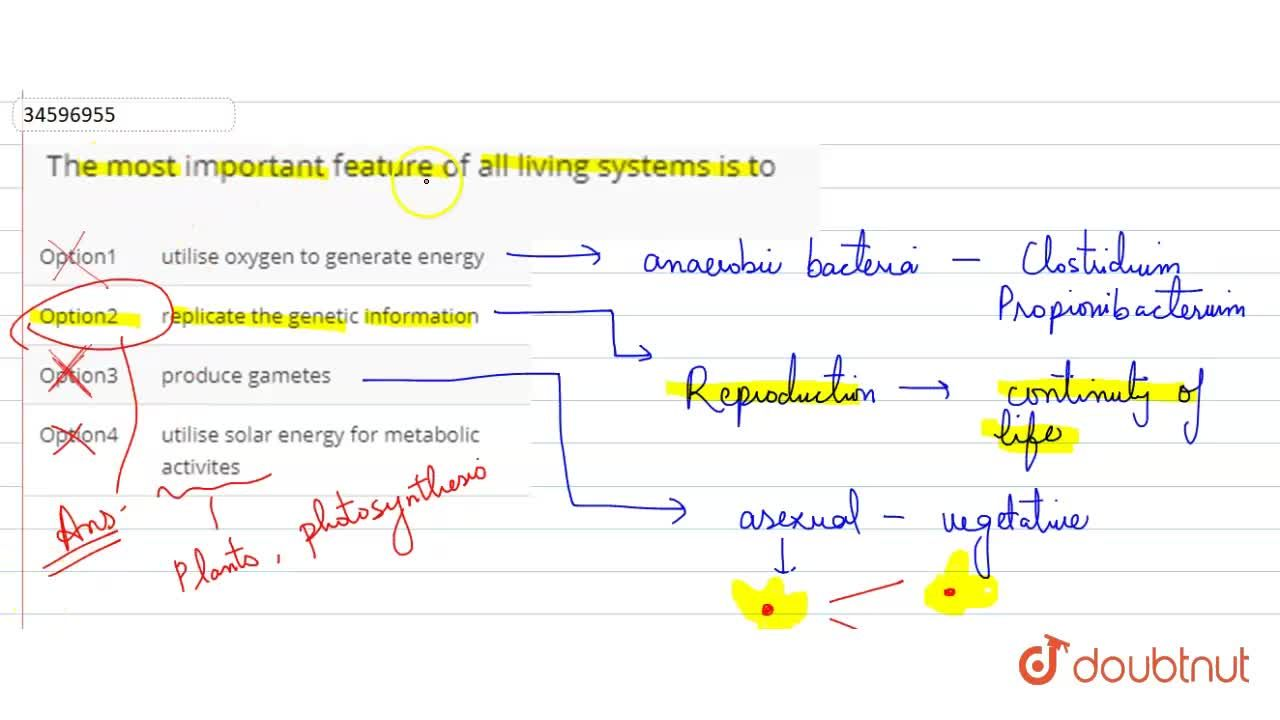 Solution for The most important feature of all living systems i