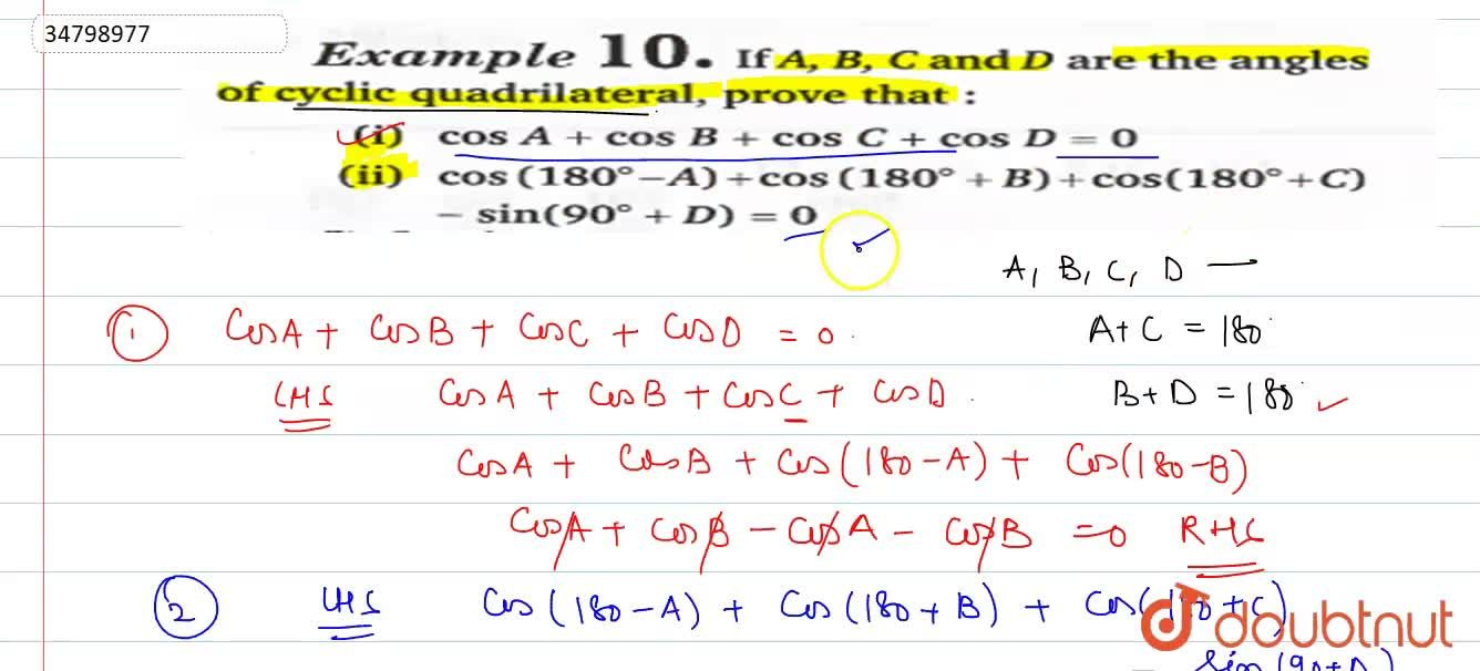If A,B,C and D are the angles of cyclic quadrilateral, prove that: <br> i) cosA + cosB+cosC+cosD <br> ii) cos(180^(@)-A)+cos(180^(@)+B)+cos(180^(@)+C)-sin(90^(@))