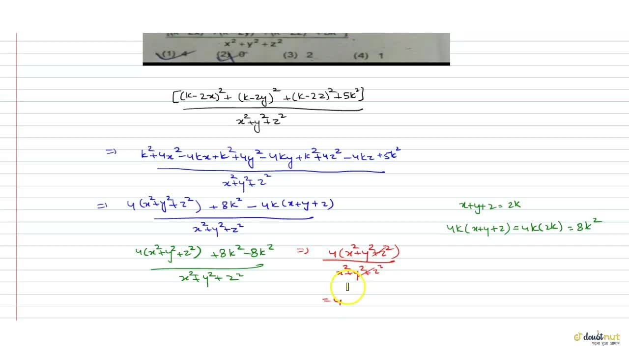 Solution for If x+y+z=2k then find the value of [(k-2x)^2+(k