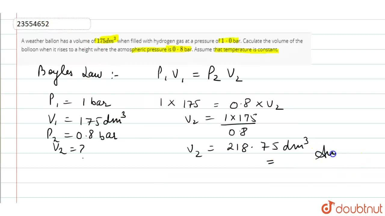 Solution for A weather ballon has a volume of 175 dm^(3) when