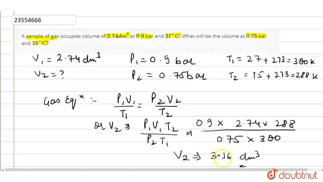 Solution for A sample of gas occupies volume of 2.74 dm^(3) a