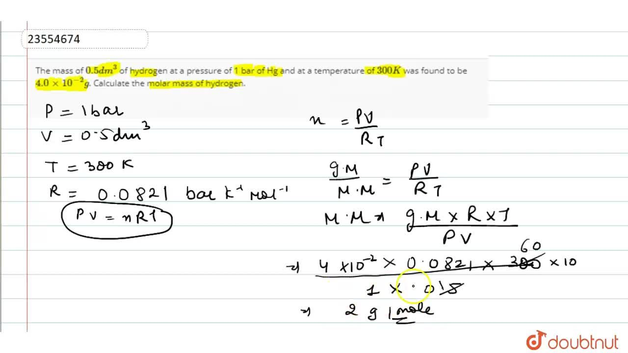 Solution for The mass of 0.5 dm^(3) of hydrogen at a pressure