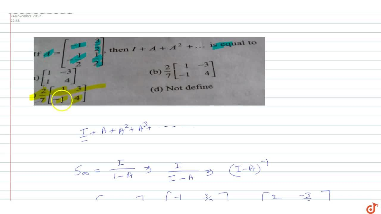 Solution for If A=[[-1, 3,2] , [-1,2, 1,2]]  then I+ A+ A^2+