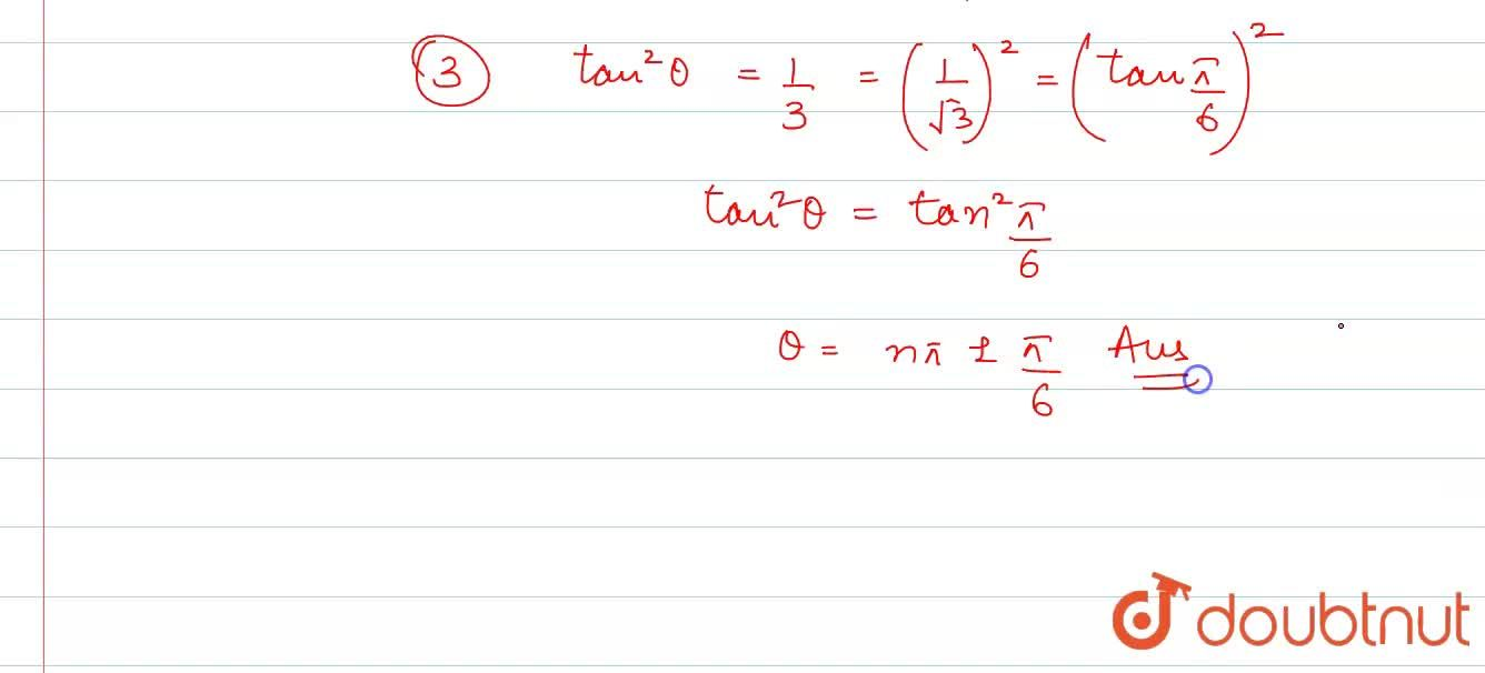 Find the general values of theta from the following equations: <br> i) sin^(2)theta=3,4 <br> ii) cos^(2)theta=1,2 <br> iii) tan^(2)theta=1,3