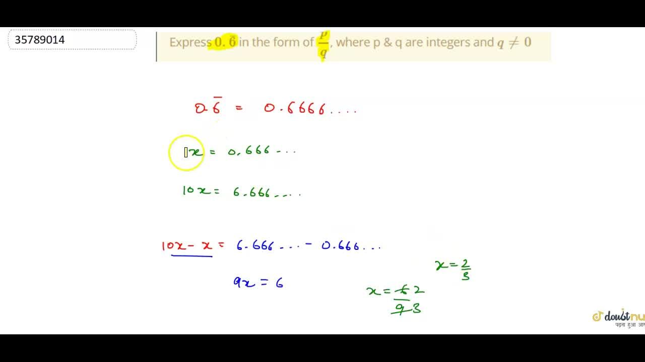 """Solution for  Express 0.bar(6)"""" in the form of (p),(q), whe"""