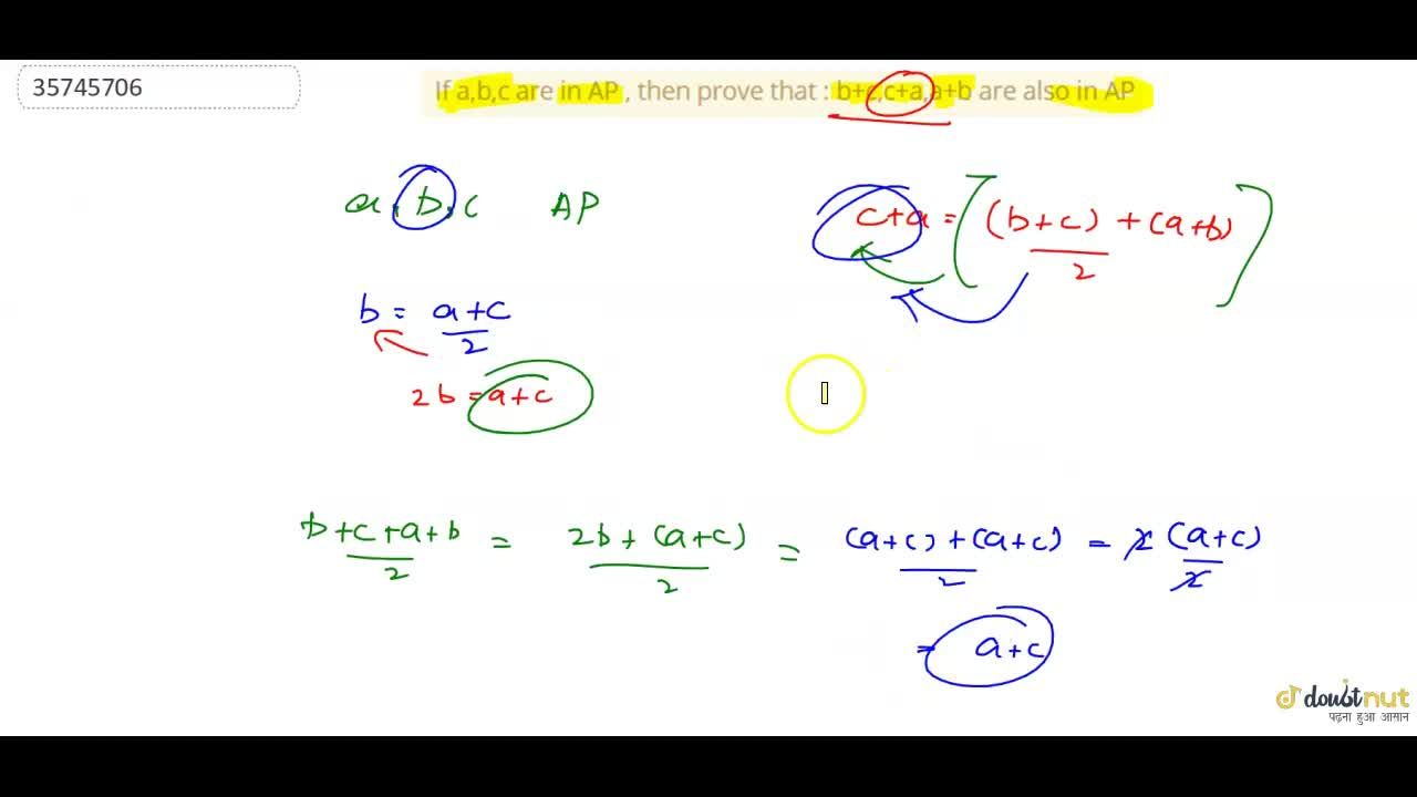 Solution for If a,b,c are in AP , then prove that :  b+c,c+a,a+